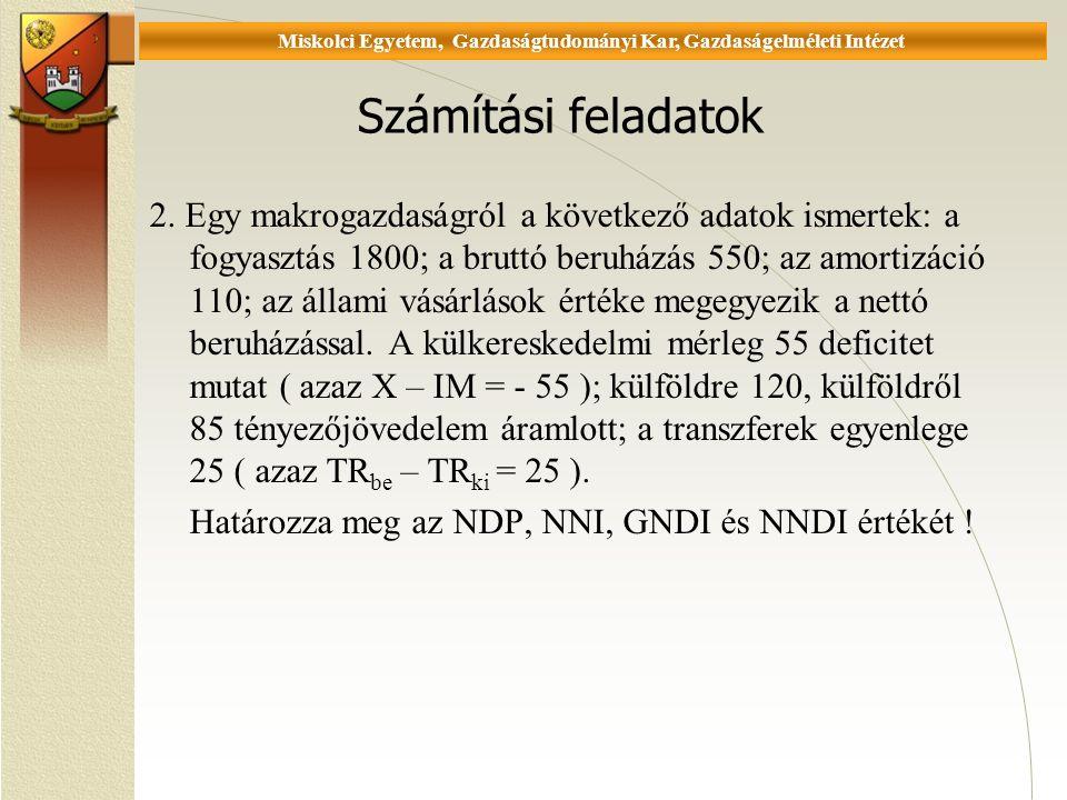 Universität Miskolc, Fakultät für Wirtschaftswissenschaften, Istitut für Wirtschaftstheorie Számítási feladatok 2.