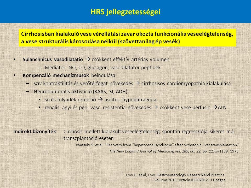HRS jellegzetességei Splanchnicus vasodilatatio  csökkent effektív artériás volumen o Mediátor: NO, CO, glucagon, vasodilatator peptidek Kompenzáló m