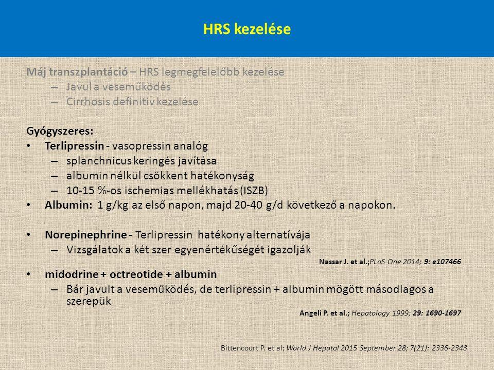 Máj transzplantáció – HRS legmegfelelőbb kezelése – Javul a veseműködés – Cirrhosis definitiv kezelése Gyógyszeres: Terlipressin - vasopressin analóg