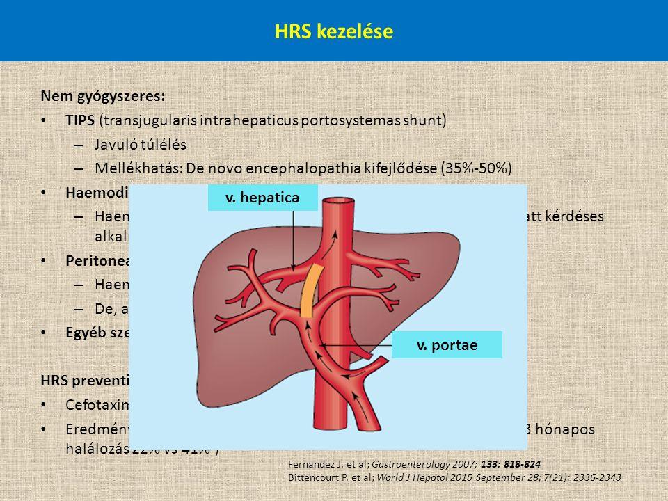 Nem gyógyszeres: TIPS (transjugularis intrahepaticus portosystemas shunt) – Javuló túlélés – Mellékhatás: De novo encephalopathia kifejlődése (35%-50%