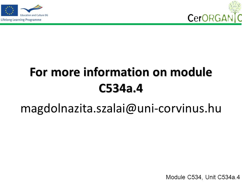 For more information on module C534a.4 magdolnazita.szalai@uni-corvinus.hu Module C534, Unit C534a.4