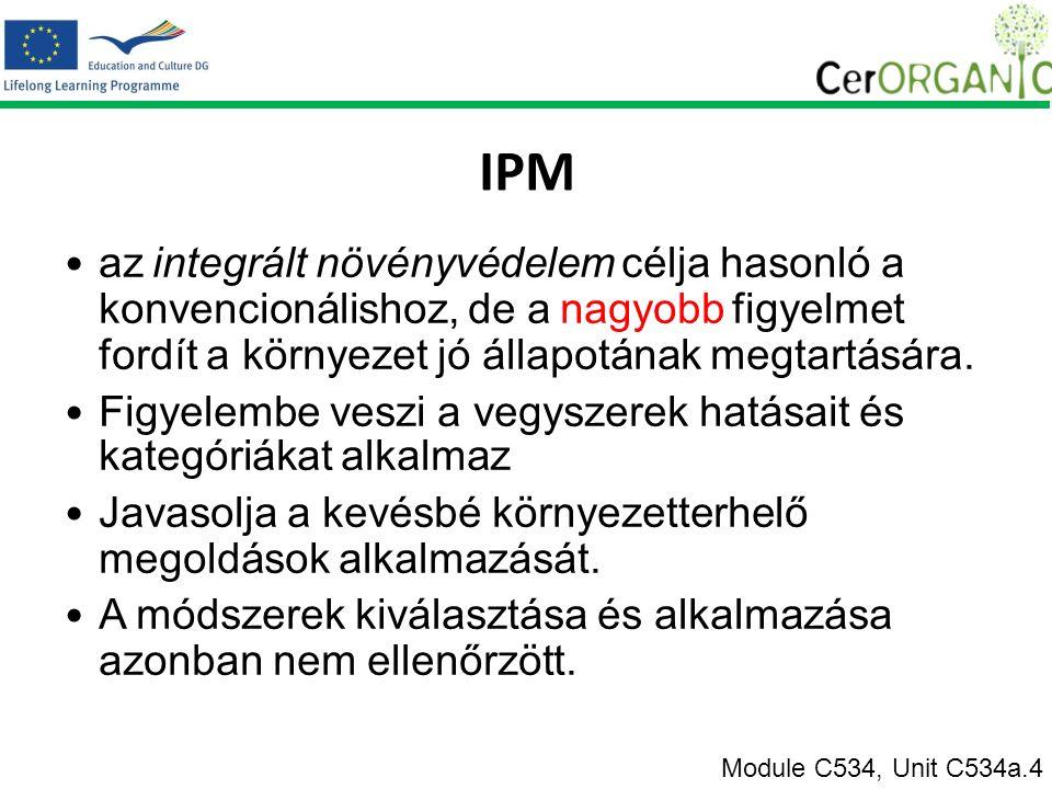 IPM az integrált növényvédelem célja hasonló a konvencionálishoz, de a nagyobb figyelmet fordít a környezet jó állapotának megtartására.