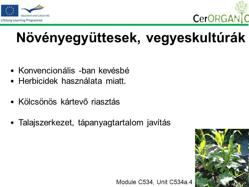 Növényegyüttesek, vegyeskultúrák Konvencionális -ban kevésbé Herbicidek használata miatt.