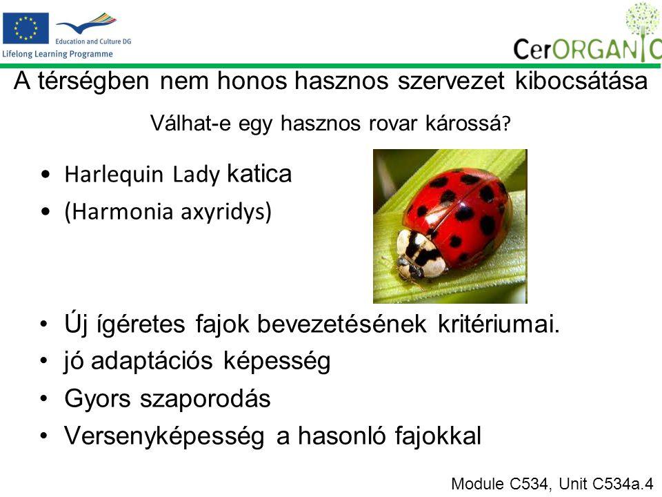 A térségben nem honos hasznos szervezet kibocsátása Válhat-e egy hasznos rovar károssá .