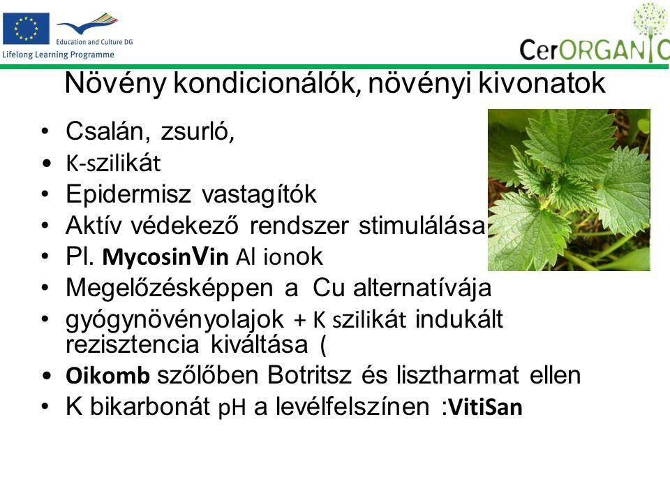 Növény kondicionálók, növényi kivonatok Csalán, zsurló, K-s z ili ká t Epidermisz vastagítók Aktív védekező rendszer stimulálása Pl.