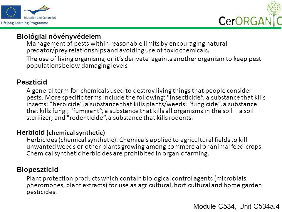 Megelőzés A megelőzés módszerei az ökológiai növényvédelemben: Környezetbarát gazdálkodási rendszer alkalmazása Termesztés technológia Választott fajták Module C534, Unit C534a.4