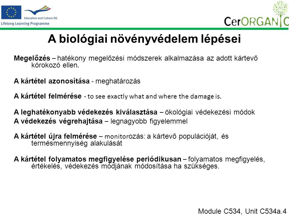 A biológiai növényvédelem lépései Megelőzés – hatékony megelőzési módszerek alkalmazása az adott kártevő kórokozó ellen.