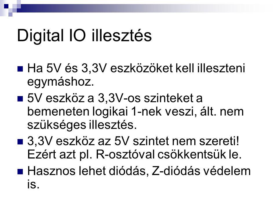 Digital IO illesztés Ha 5V és 3,3V eszközöket kell illeszteni egymáshoz.