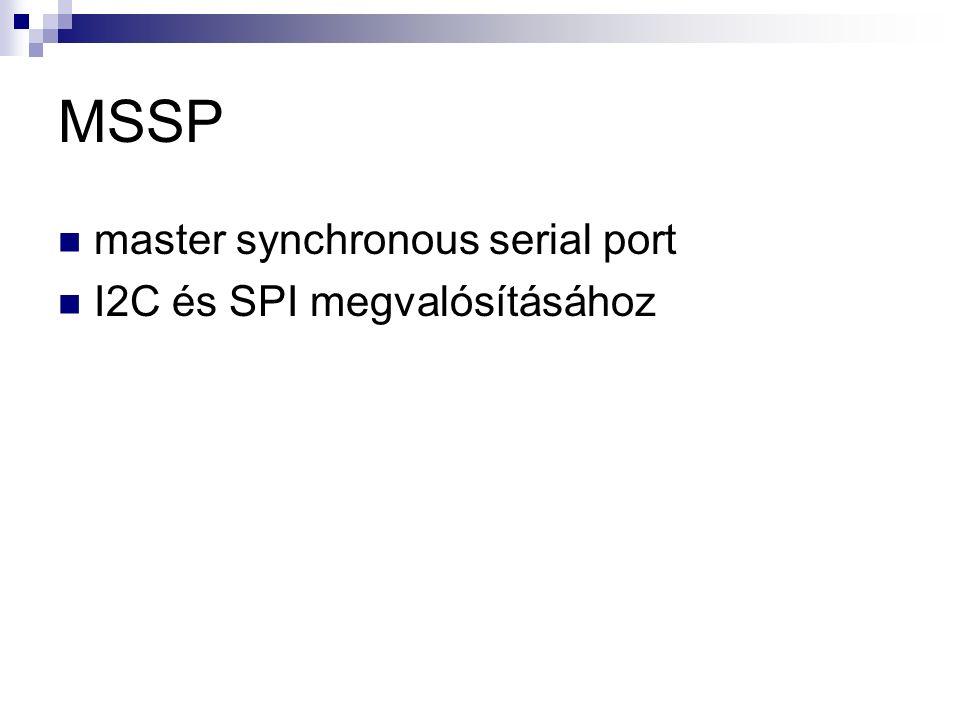 MSSP master synchronous serial port I2C és SPI megvalósításához