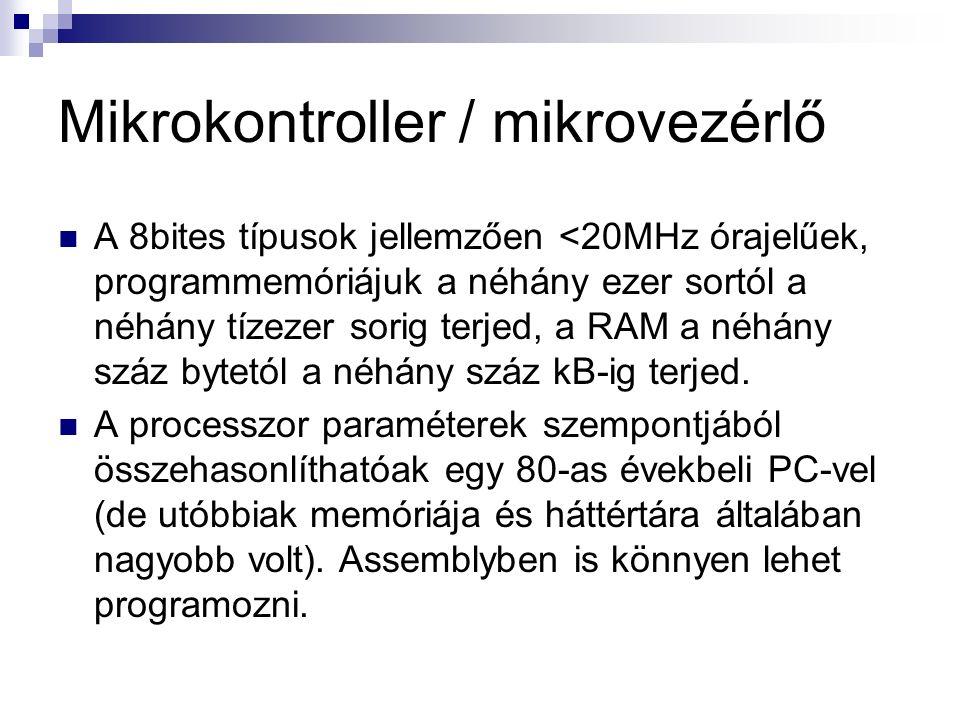 Mikrokontroller / mikrovezérlő A 32bites vezérlők akár 100MHz órajelűek is lehetnek, akár több MB programmemóriával és RAM-mal.