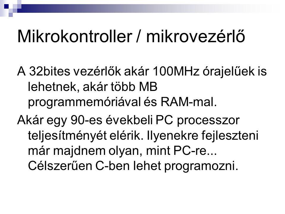 Soros programozás Programozás: Van egy hardver (a programozó), ami a PC-ről jövő jelet (USB vagy RS232) átalakítja és betáplálja a mikrokontrollerbe.