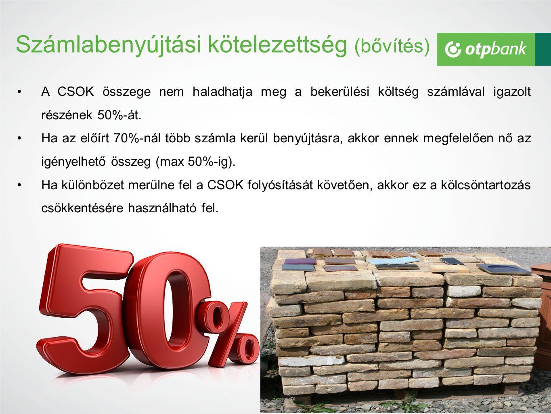 Számlabenyújtási kötelezettség (bővítés) A CSOK összege nem haladhatja meg a bekerülési költség számlával igazolt részének 50%-át.