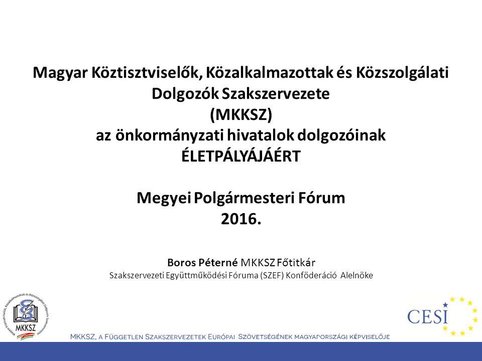 Magyar Köztisztviselők, Közalkalmazottak és Közszolgálati Dolgozók Szakszervezete (MKKSZ) az önkormányzati hivatalok dolgozóinak ÉLETPÁLYÁJÁÉRT Megyei