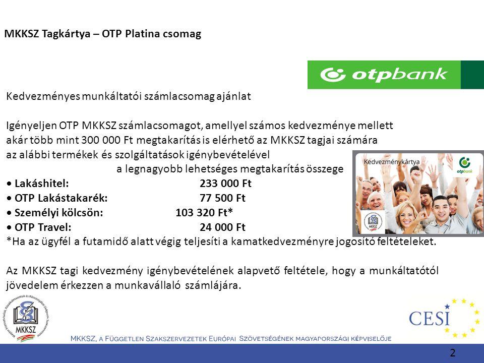 MKKSZ Tagkártya – OTP Platina csomag Kedvezményes munkáltatói számlacsomag ajánlat Igényeljen OTP MKKSZ számlacsomagot, amellyel számos kedvezménye me