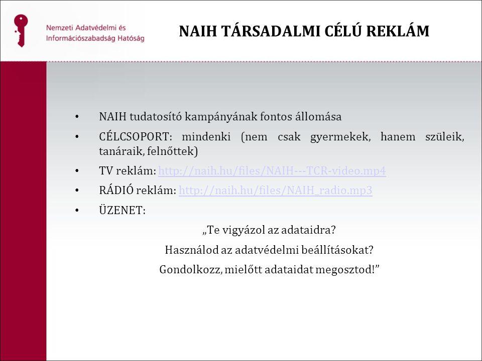 """NAIH tudatosító kampányának fontos állomása CÉLCSOPORT: mindenki (nem csak gyermekek, hanem szüleik, tanáraik, felnőttek) TV reklám: http://naih.hu/files/NAIH---TCR-video.mp4http://naih.hu/files/NAIH---TCR-video.mp4 RÁDIÓ reklám: http://naih.hu/files/NAIH_radio.mp3http://naih.hu/files/NAIH_radio.mp3 ÜZENET: """"Te vigyázol az adataidra."""