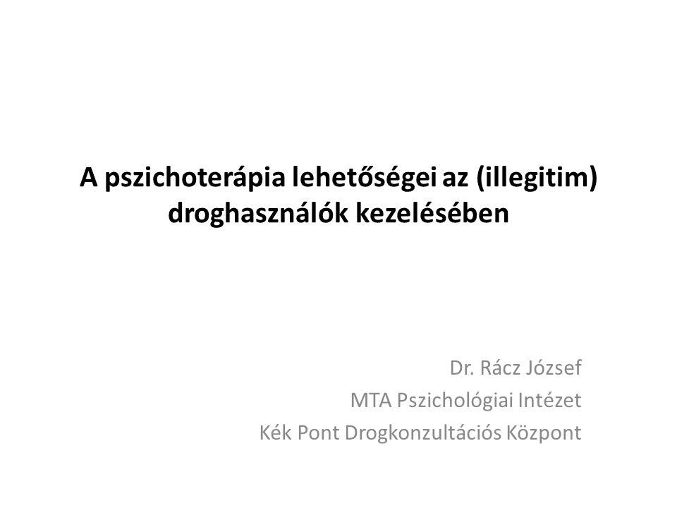 Tudományosan megalapozott kezelési elvek (NIDA, 2006) Nincs mindenkinél egyformán hatékony kezelés A kezelést könnyen hozzáférhetővé kell tenni Sokféle kliens igényt kielégít (nemcsak a drogfüggőséget) A terápiás terv és annak állandó felülvizsgálata a kliens változó szükségletei szerint A kezelésben maradás időtartama A konzultáció és a kognitív-, illetve viselkedésterápiák kulcsfontosságúak Esetenként gyógyszeres kezelésre van szükség, de azt ki kell egészíteni konzultációval és kognitív-, illetve viselkedésterápiával Komorbid pszichiátriai zavarok kezelése: Új távlatok.