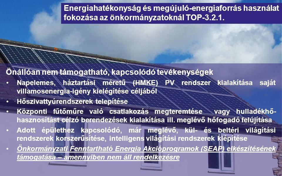 Napelemes, háztartási méretű (HMKE) PV rendszer kialakítása saját villamosenergia-igény kielégítése céljából Hőszivattyúrendszerek telepítése Központi fűtőműre való csatlakozás megteremtése vagy hulladékhő- hasznosítást célzó berendezések kialakítása ill.