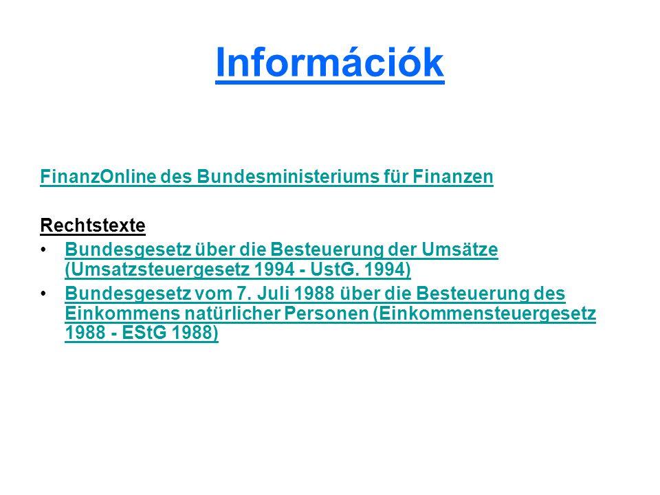 Információk FinanzOnline des Bundesministeriums für Finanzen Rechtstexte Bundesgesetz über die Besteuerung der Umsätze (Umsatzsteuergesetz 1994 - UstG.