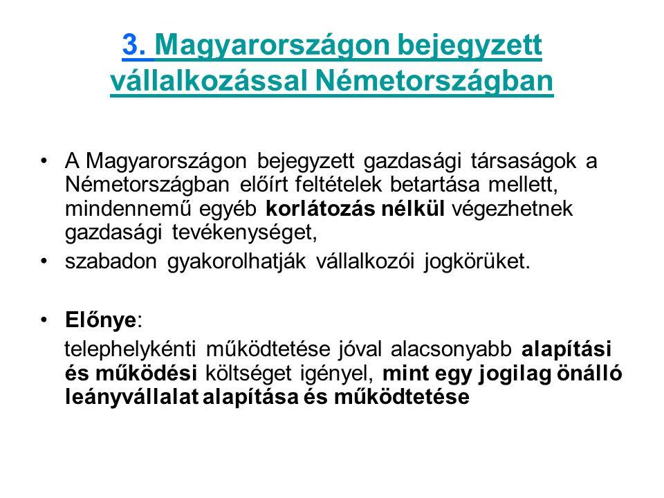 3. Magyarországon bejegyzett vállalkozással NémetországbanMagyarországon bejegyzett vállalkozással Németországban A Magyarországon bejegyzett gazdaság