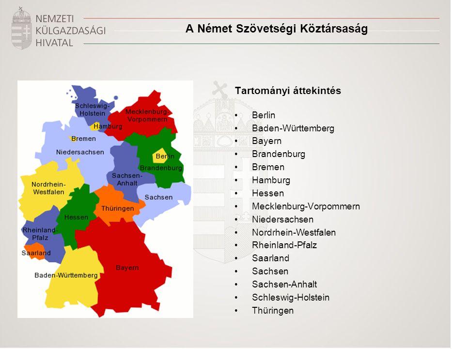 A Német Szövetségi Köztársaság Tartományi áttekintés Berlin Baden-Württemberg Bayern Brandenburg Bremen Hamburg Hessen Mecklenburg-Vorpommern Niedersachsen Nordrhein-Westfalen Rheinland-Pfalz Saarland Sachsen Sachsen-Anhalt Schleswig-Holstein Thüringen