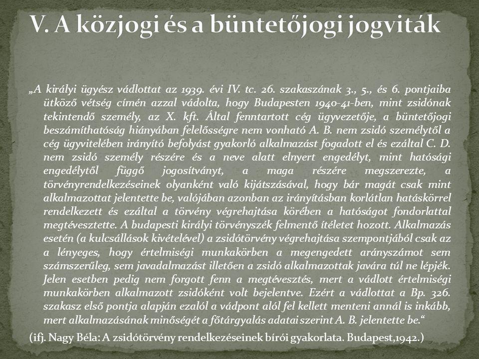 """""""A királyi ügyész vádlottat az 1939. évi IV. tc."""