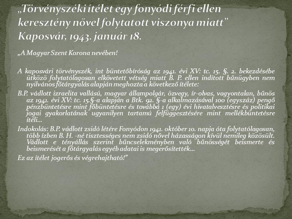 """""""A Magyar Szent Korona nevében. A kaposvári törvényszék, int büntetőbíróság az 1941."""