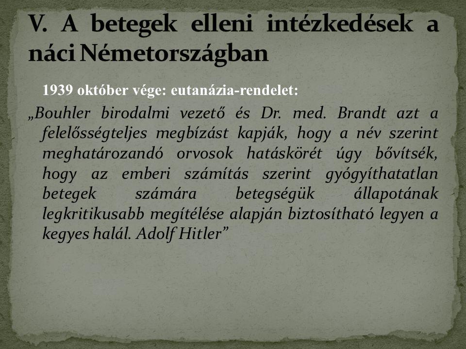 """1939 október vége: eutanázia-rendelet: """"Bouhler birodalmi vezető és Dr."""