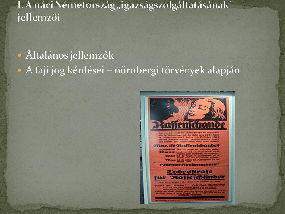 Általános jellemzők A faji jog kérdései – nürnbergi törvények alapján