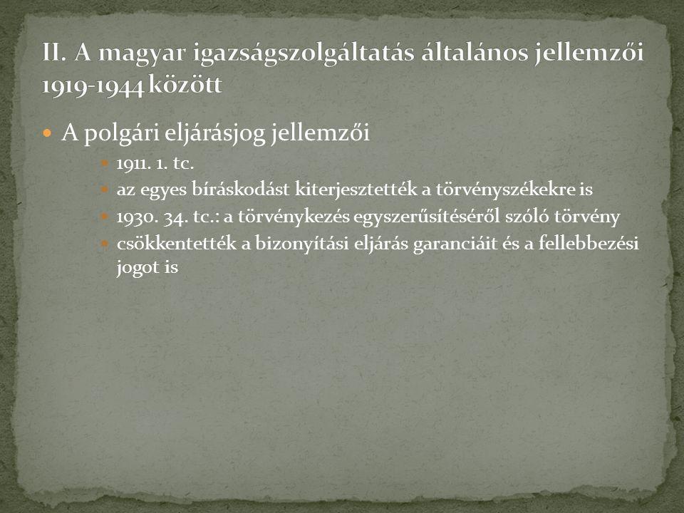 A polgári eljárásjog jellemzői 1911. 1. tc.