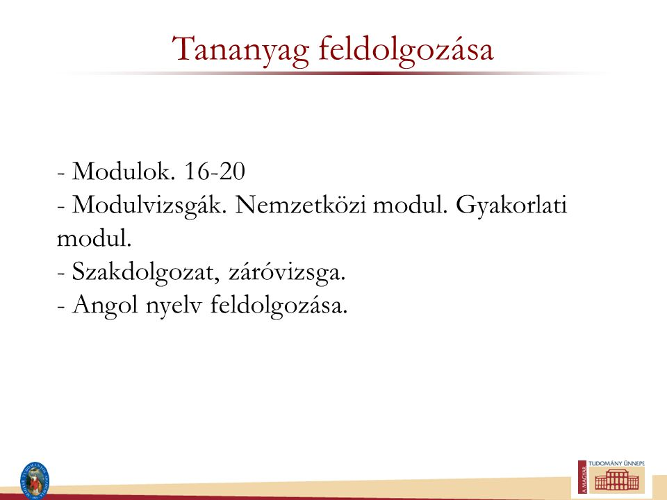 Tananyag feldolgozása - Modulok.16-20 - Modulvizsgák.