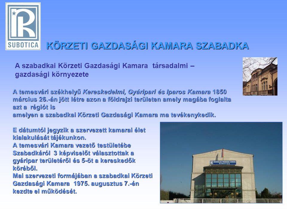 A temesvári székhelyű Kereskedelmi, Gyáripari és Iparos Kamara 1850 március 26.-án jött létre azon a földrajzi területen amely magába foglalta azt a régiót is amelyen a szabadkai Körzeti Gazdasági Kamara ma tevékenykedik.