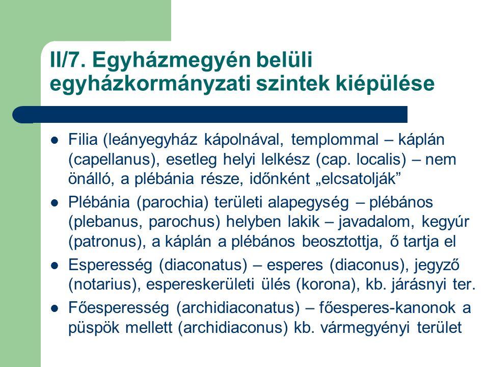 II/8.A káptalanok tevékenysége (a 12. századtól) Székeskáptalan (capitulum cathedrale) v.