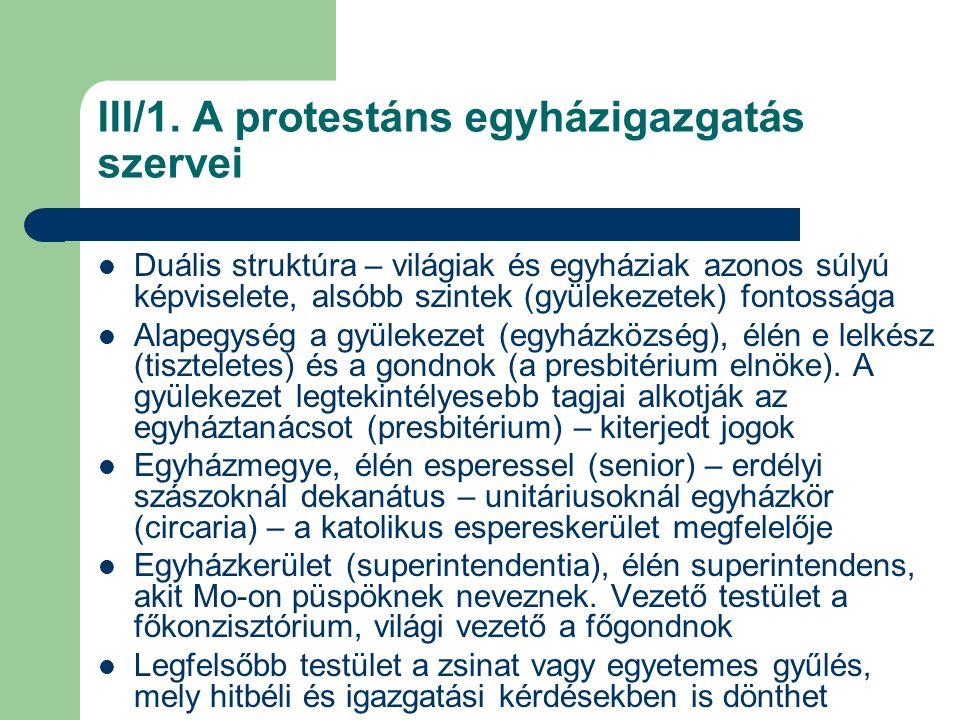 III/2.Az evangélikus egyházszervezet kiépülése A lutheri tanokat a németországban, pl.