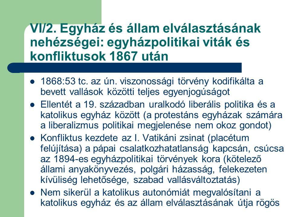 VI/2.Egyház és állam elválasztásának nehézségei: Trianon után, a 20.