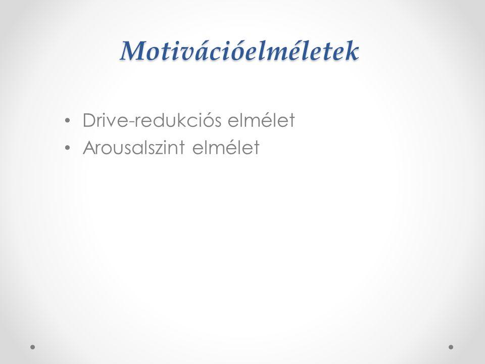 Másodlagos drive-ok Tanulás során alakulnak ki ––> minden olyan tárgy, helyzet amely az elsődleges drive-ok kielégítésében szerepet játszanak, maguk is motívummá válnak.