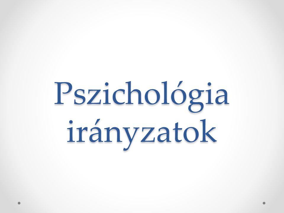 Pszichológia irányzatok