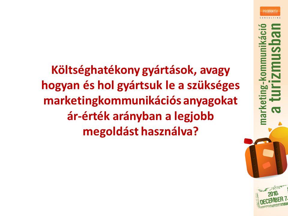 Költséghatékony gyártások, avagy hogyan és hol gyártsuk le a szükséges marketingkommunikációs anyagokat ár-érték arányban a legjobb megoldást használva