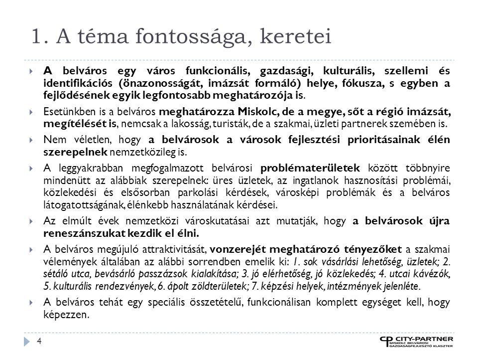 """""""A belvárosban szerencsések a vevők (Gerold Leppa 2005) 15  A belvárosok – normál esetben - relatíve könnyen tudnak – éppen az összekapcsolt funkciókkal - vevő-elfogadást kiépíteni."""