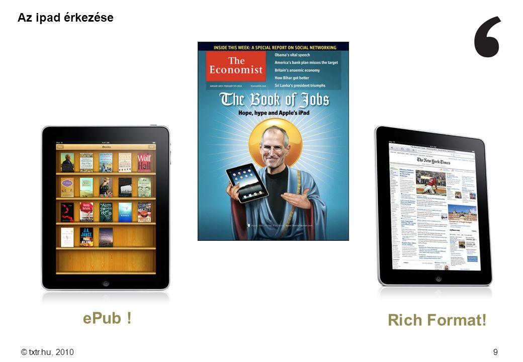 © txtr.hu, 20109 Az ipad érkezése ePub ! Rich Format!