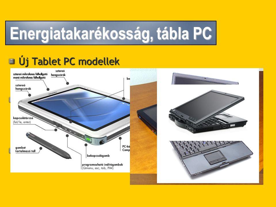 Energiatakarékosság, tábla PC Új Tablet PC modellek IBM-Lenovo ThinkPad X41 HP-Compaq TC4200 Végre teljesértékű notebookok is Teljesítmény Készenléti idő Csökkenő árak Sleep (alvó) üzemmód a Windows Vistában
