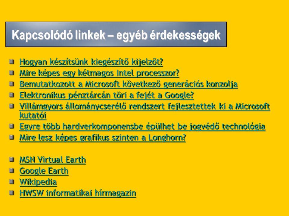Kapcsolódó linkek – egyéb érdekességek Hogyan készítsünk kiegészítő kijelzőt.