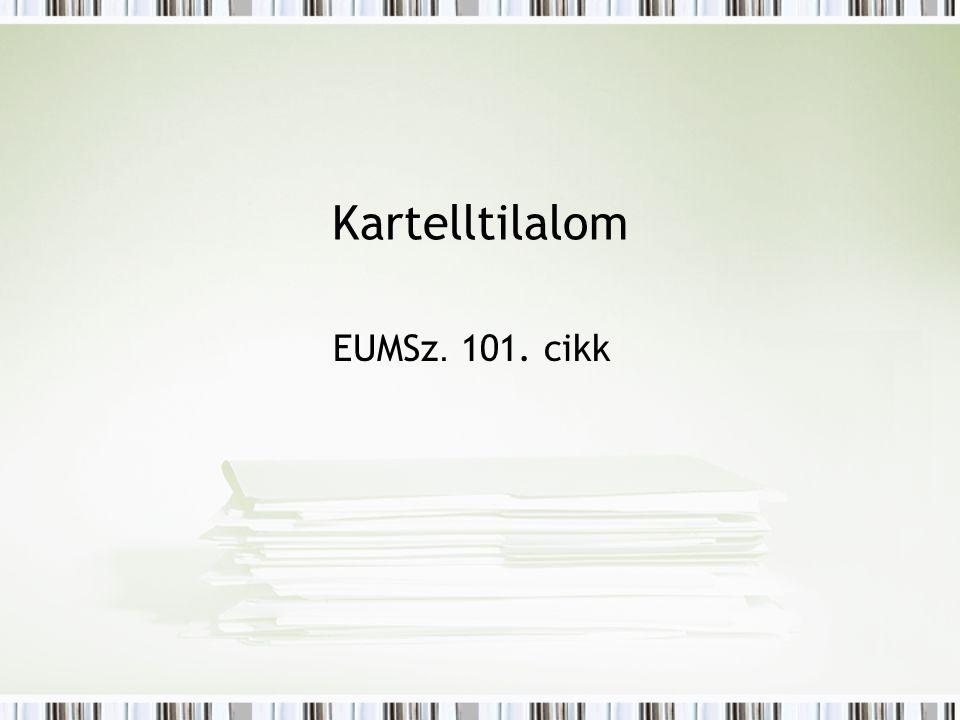 Kartelltilalom EUMSz. 101. cikk