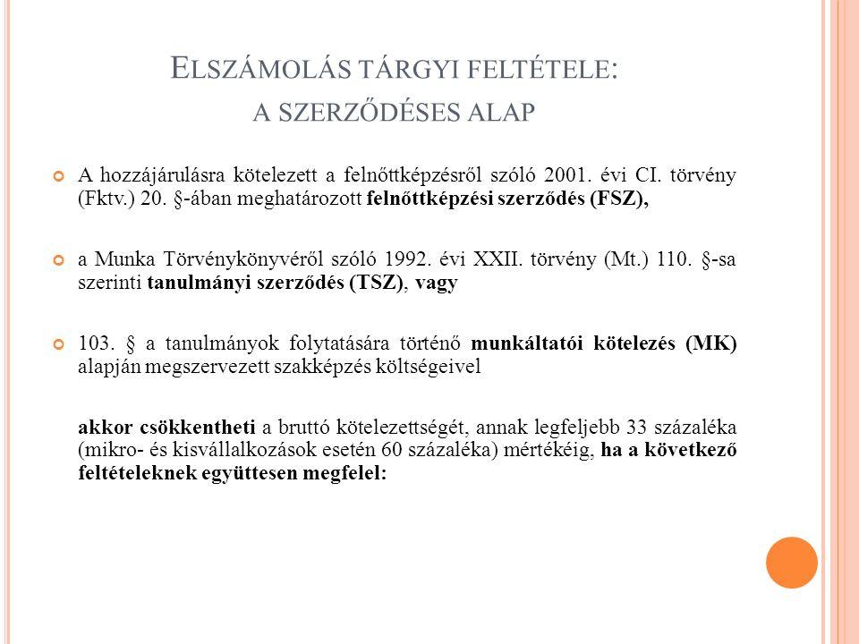E LSZÁMOLÁS TÁRGYI FELTÉTELE : A SZERZŐDÉSES ALAP A hozzájárulásra kötelezett a felnőttképzésről szóló 2001. évi CI. törvény (Fktv.) 20. §-ában meghat