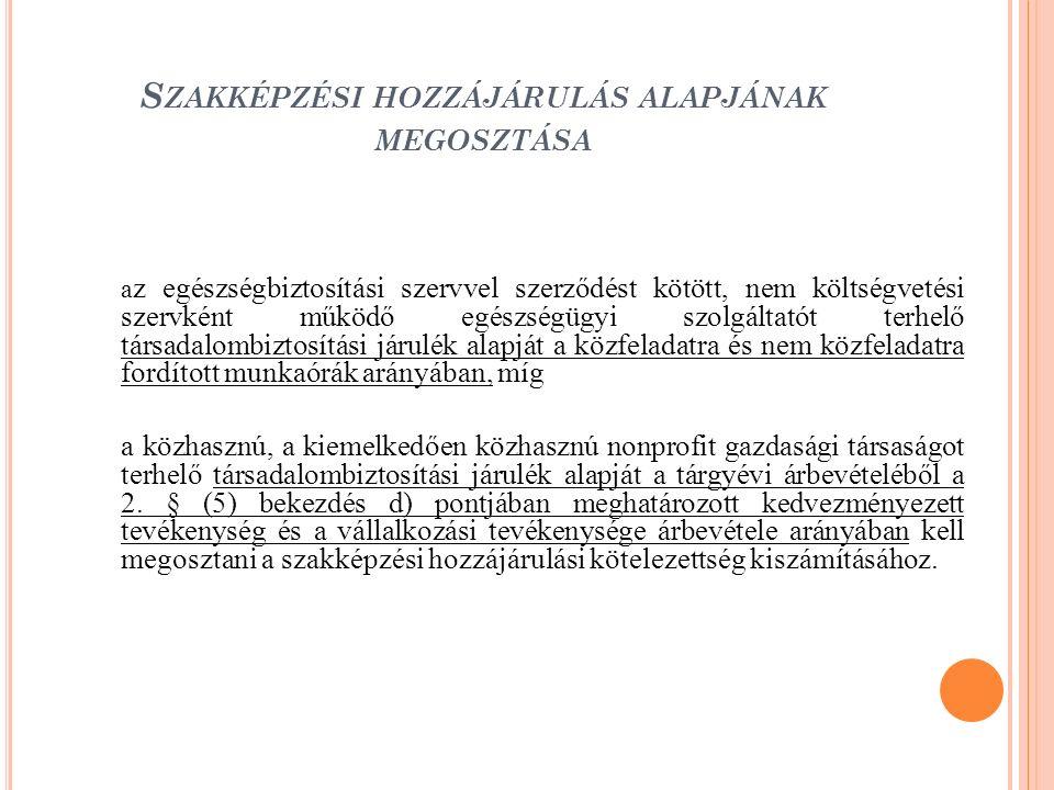 A KÉPZÉSEK ELSZÁMOLÁSA 2010- BEN Felnőttképzési szerződés megkötése (Fsz) 13/2006.SZMM rendelet alapján 2009.07.27.