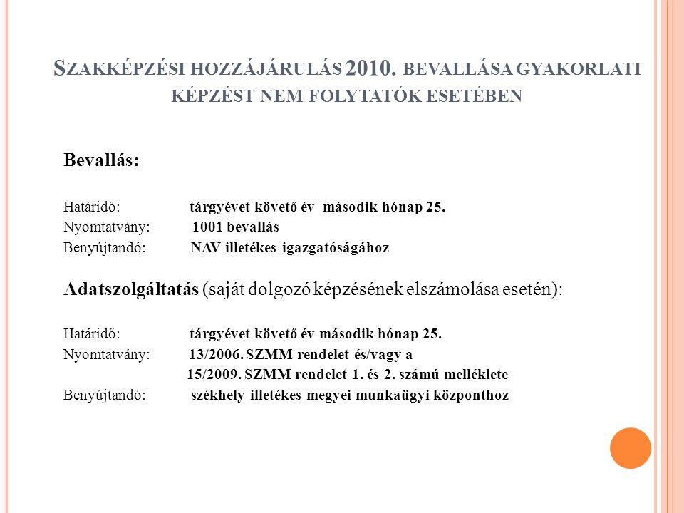 K ÜLSŐ KÉPZÉS ESETÉN : ALANYI FELTÉTELEK Fktv.21.