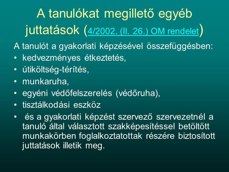 A tanulókat megillető egyéb juttatások ( 4/2002. (II.