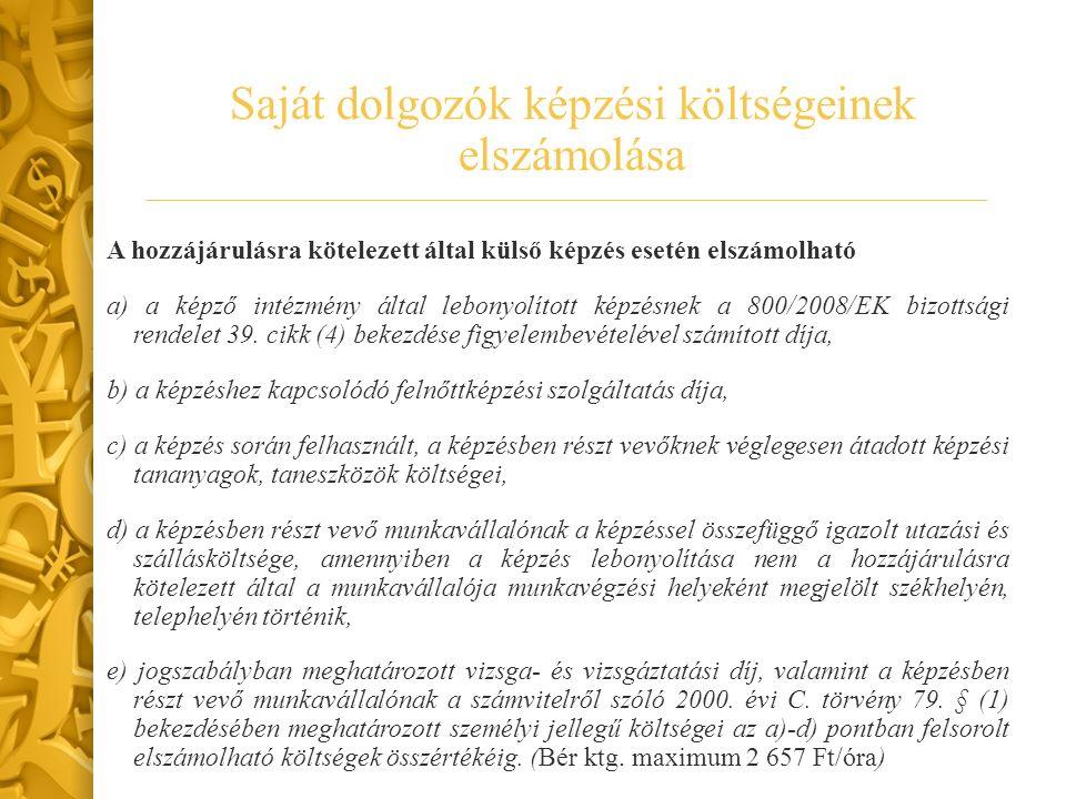 A hozzájárulásra kötelezett által külső képzés esetén elszámolható a) a képző intézmény által lebonyolított képzésnek a 800/2008/EK bizottsági rendele