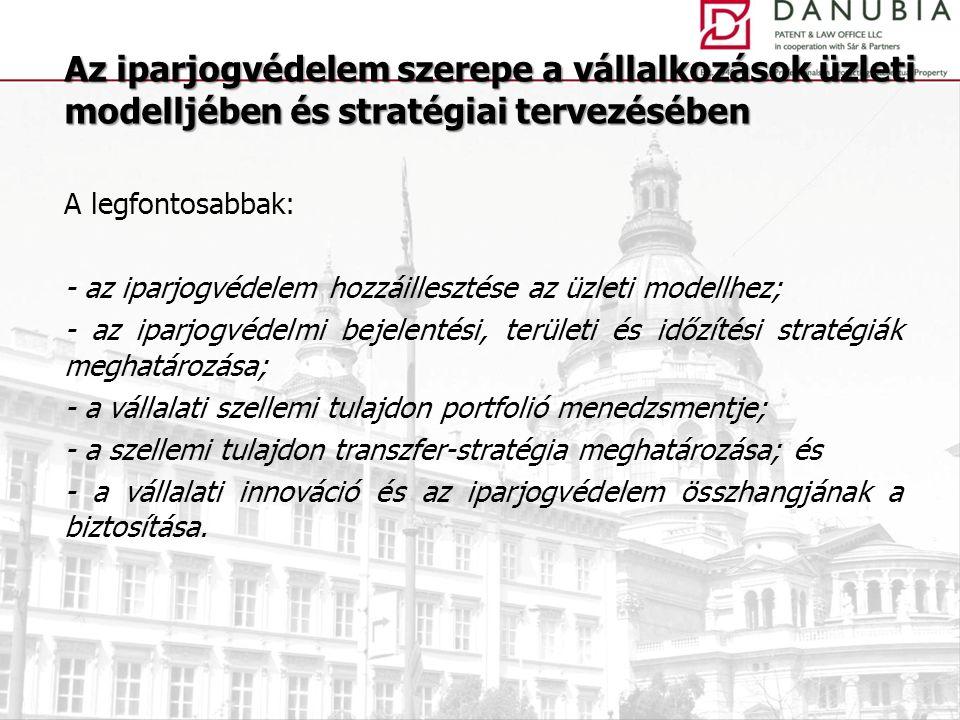 A legfontosabbak: - az iparjogvédelem hozzáillesztése az üzleti modellhez; - az iparjogvédelmi bejelentési, területi és időzítési stratégiák meghatáro