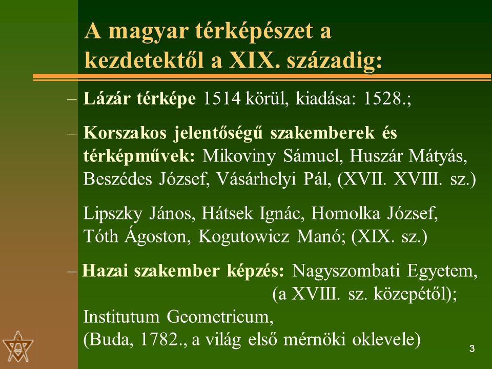 3 A magyar térképészet a kezdetektől a XIX.