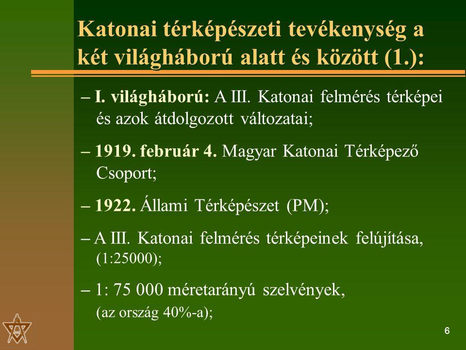 6 Katonai térképészeti tevékenység a két világháború alatt és között (1.): – I.